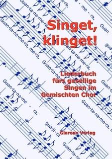 Walter Eigenmann: Singet, klinget! - Liederbuch fürs gesellige Singen im Gemischten Chor