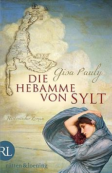 Gisa Pauly - Die Hebamme von Sylt - Roman, Aufbau Verlag