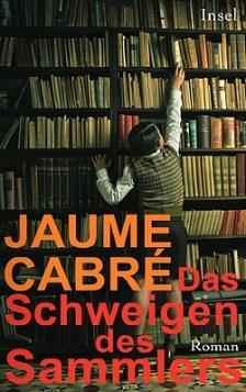Jaume Cabré: Das Schweigen des Sammlers - Roman - Insel Verlag