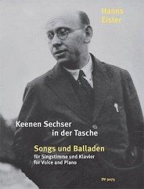 Hanns Eisler - Keenen Sechser in der Tasche - Songs und Balladen für Singstimme und Klavier