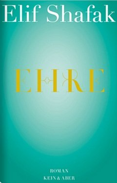 Literatur - Shafak - Ehre - Kein&Aber - Cover