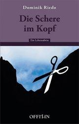 Dominik Riedo - Die Schere im Kopf - Offizin Verlag - Glarean Magazin