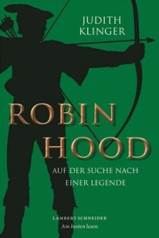 Judith Klinger: Robin Hood - Auf der Suche nach einer Legende