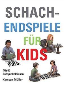 Karsten Müller: Schach-Endspiele für Kids -Mit 50 Endspiellektionen - Gambit-Verlag
