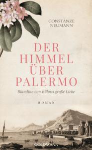 Constanze Neumann - Der Himmel über Palermo - Roman - Goldmann Verlag
