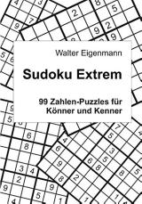Walter Eigenmann: Sudoku Extrem - 99 Zahlen-Puzzles für Könner und Kenner
