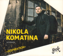 Nikola Komatina (Akkordeon): Inspiration - Werke von Scarlatti, Bach, Moszkowski, Aho und Zabel (GWK-Records)