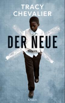 Tracy Chevalier: Der Neue, Roman, Knaus Verlag