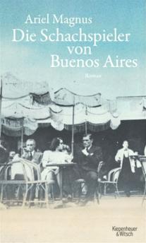 Ariel Magnus - Die Schachspieler von Buenos Aires - Roman - Rezension Glarean Magazin