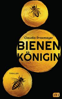 Bienenkönigin - Roman-Thriller - Claudia Praxmayer - Rezension im Glarean Magazin
