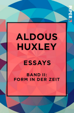 Aldous Huxley - Essays 2 - Form in der Zeit - Cover - Piper Verlag - Rezension Glarean Magazin