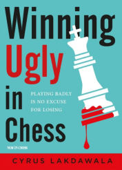 Cyrus Lakdawala - Winning ugly in Chess - New In Chess - Cover - Glarean Magazin