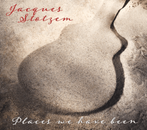 Jacques Stotzem - Places we have been - Musik-CD Gitarre - Acoustic Music Records - Glarean Magazin