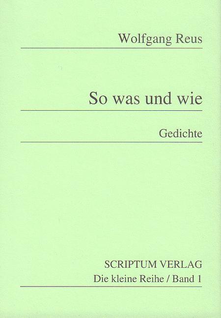 Wolfgang Reus So Was Und Wie Gedichte Glarean Magazin