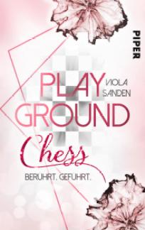 Playground Chess - Berührt Geführt - Liebesroman Viola Sanden - Piper Verlag - Glarean Magazin