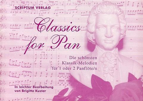 Classics for Pan - Die schönsten Klassik-Melodien für 1 oder 2 Panflöte(n)