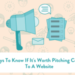 5 Ways To Know If It's Worth Pitching Content To A Website