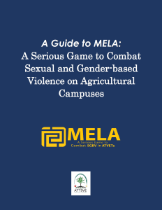 A Guide to Mela: A Serious Game to Combat Sexual and Gender-Based Violence on Agricultural Campuses