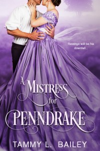Blog Tour & Giveaway: A Mistress for Penndrake by Tammy L. Bailey