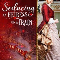Cover Reveal: Seducing an Heiress on a Train by Lauren Smith