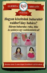 Hogyan készítsünk csinos ruhát, blúzt és szoknyát lány babánknak?