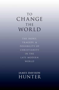To Change The World by James Davison Hunter