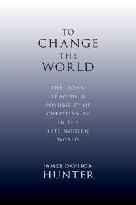 To Change The World by James Davison Hunter