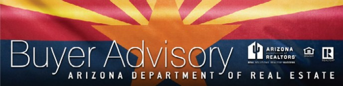 Buyer Advisory from the Arizona Department of Real Estate