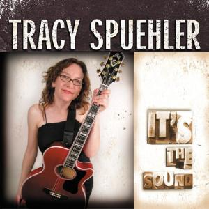 """cover of Tracy Spuehler's album """"It's The Sound"""""""