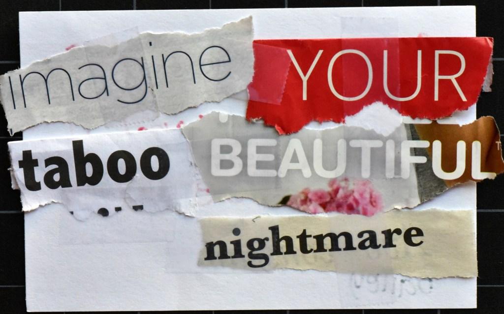 Imagine your taboo beautiful nightmare