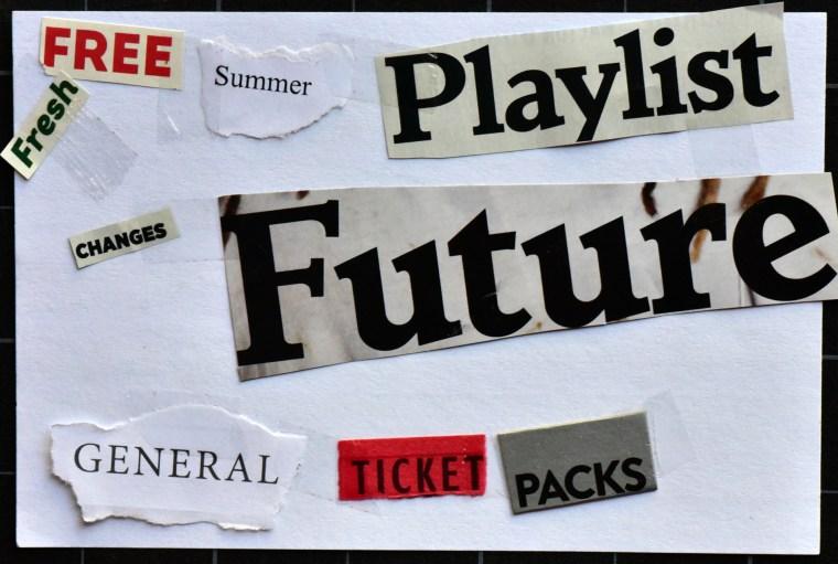 Free summer playlist; fresh changes future; general ticket packs