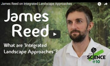 James Reed on Integrated Landscape Approaches
