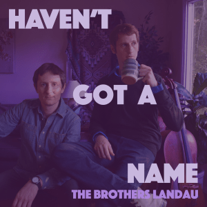 Haven't Got a Name Single Art