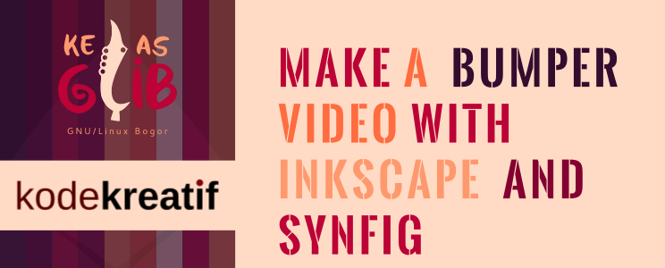 Make a Bumper Video with Inkscape and Synfig