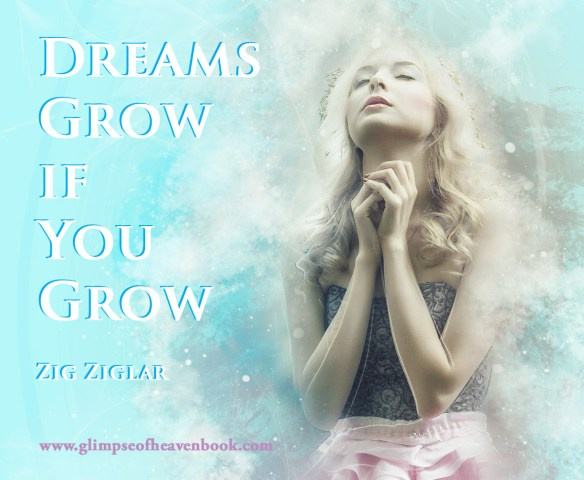 Dreams Grow Only if You Grow...