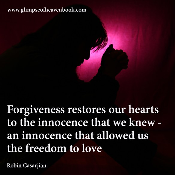 Forgiveness restores our hearts  to the innocence that we knew -  an innocence that allowed us  the freedom to love