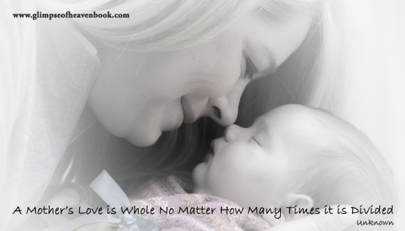 A Mother's Love is Whole No Matter How Many Times it is Divided