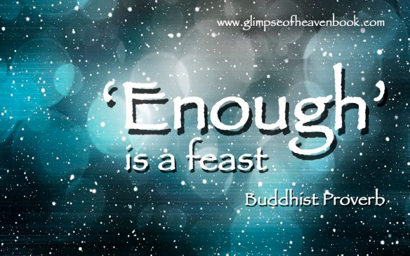 Enough is a Feast Buddhist Proverb