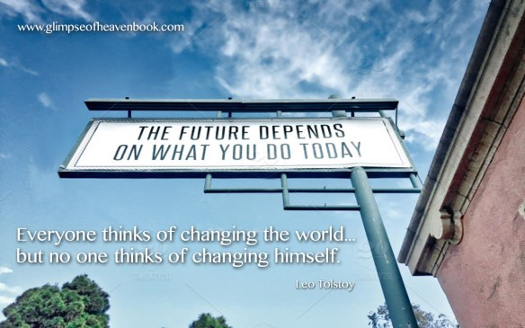 Everyone thinks of changing the world... but no one thinks of changing himself Leo Tolstoy