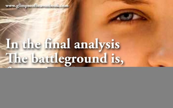 In the final analysis The battleground is, for each individual, within Himself Marion G. Romney
