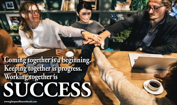 Coming together is a beginning. Keeping together is progress. Working together is success