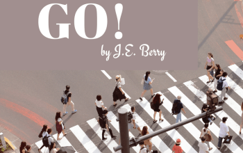 Go! A Guest Post by J.E. Berry