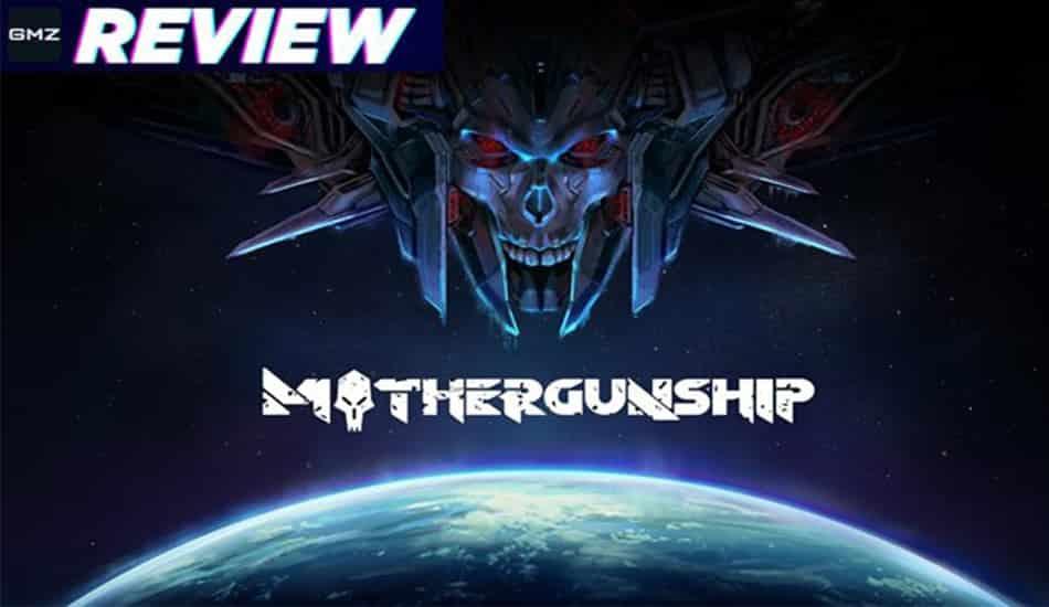Mothergunship Review