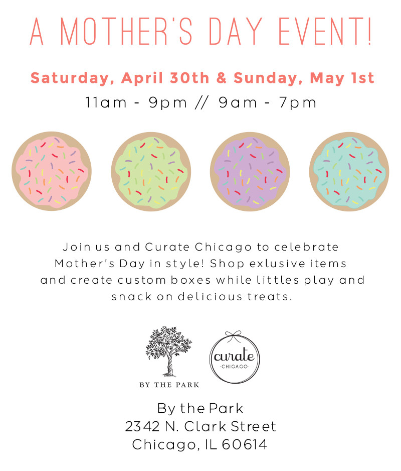 This is an invitation to a Mother's Day event at By the Park in Chicago with Glitter and Bubbles and Curate Chicago.