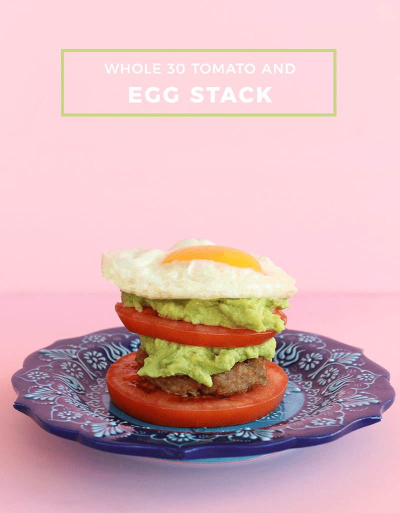 Whole 30 Egg and Tomato Stack.