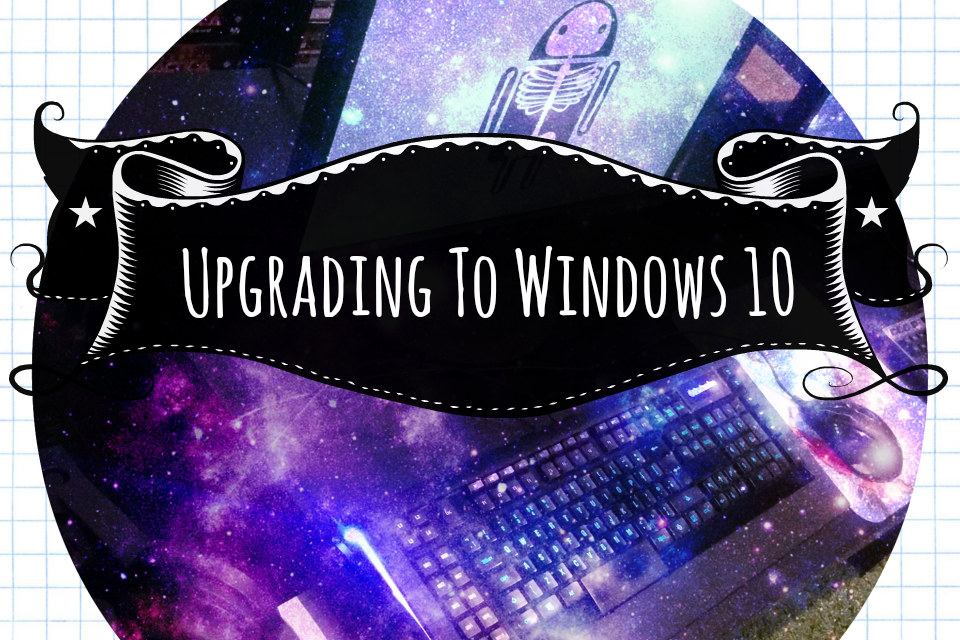 Upgrading To Windows 10