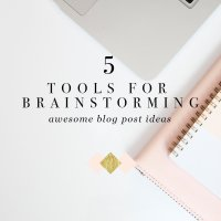 5 Tools for Brainstorming Awesome Blog Post Ideas