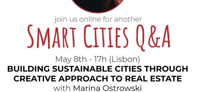 Smart Cities Q&A – BUILDING SUSTAINABLE CITIES THROUGH CREATIVE APPROACH TO REAL ESTATE