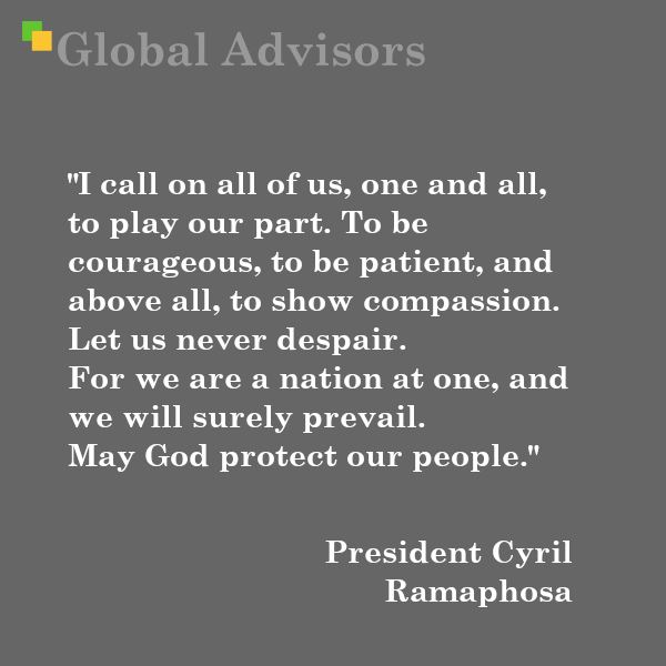 """""""I call on all of us, one and all, to play our part. To be courageous, to be patient, and above all, to show compassion. Let us never despair. For we are a nation at one, and we will surely prevail. May God protect our people."""" - President Cyril Ramaphosa"""