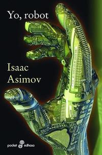 Yo, Robot, de Isaac Asimov